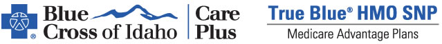 Blue Cross of Idaho Care Plus | True Blue HMO SNP
